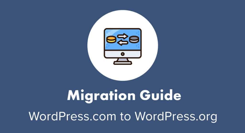 Easy WordPress.com to WordPress.org Migration Guide