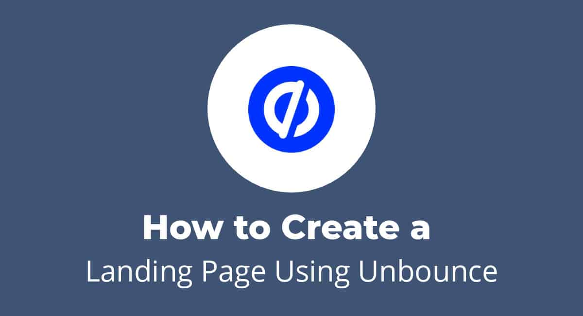 How to Create a Landing Page Using Unbounce